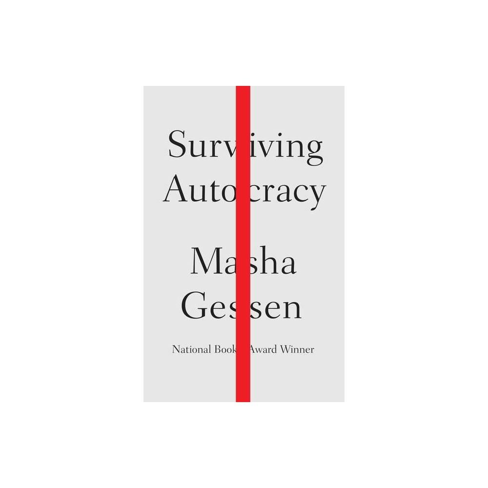 Surviving Autocracy By Masha Gessen Hardcover
