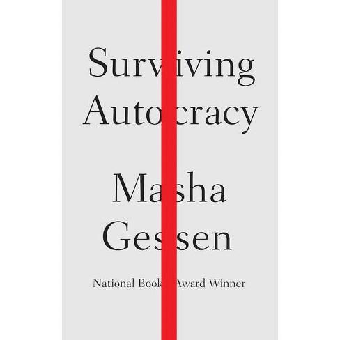 Surviving Autocracy - by  Masha Gessen (Hardcover) - image 1 of 1