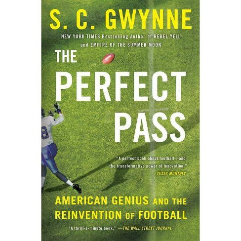 The Perfect Pass - by  S C Gwynne (Paperback) - image 1 of 1