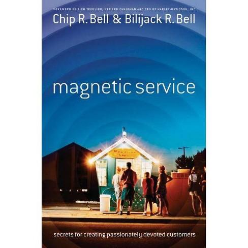 Magnetic Service - by  Chip R Bell & Bilijack R Bell (Paperback) - image 1 of 1