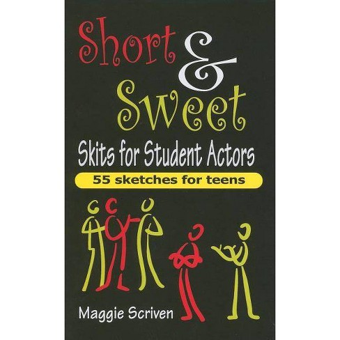 Short & Sweet Skits for Student Actors - by  Maggie Scriven (Paperback) - image 1 of 1