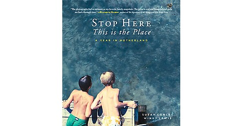 Stop Here, This Is the Place : A Year in Motherland (Hardcover) (Susan Conley) - image 1 of 1