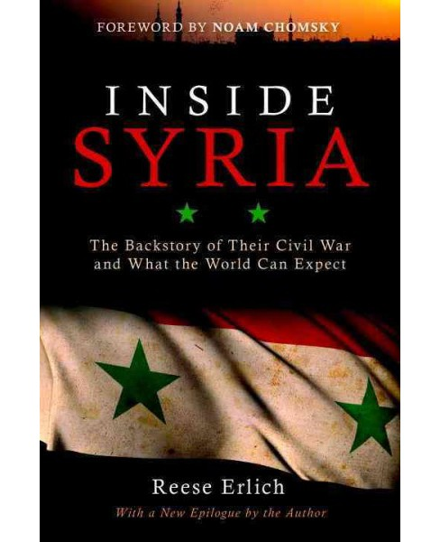 Inside Syria : The Backstory of Their Civil War and What the World Can Expect (Reprint) (Paperback) - image 1 of 1