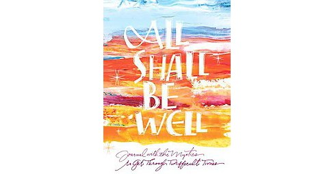 All Shall Be Well : A Spiritual Journal for Hope & Encouragement (Paperback) (Hilda St. Clair) - image 1 of 1
