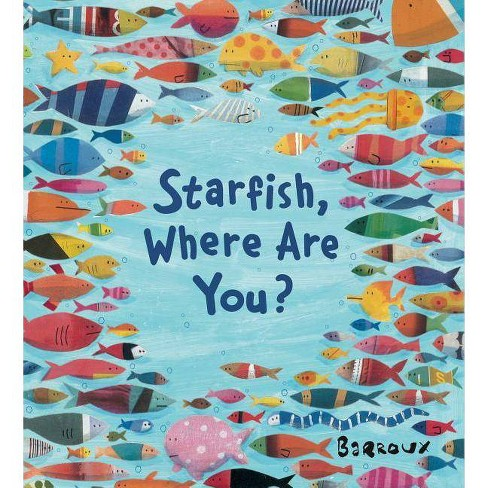 Starfish, Where Are You? - by  Barroux (Hardcover) - image 1 of 1