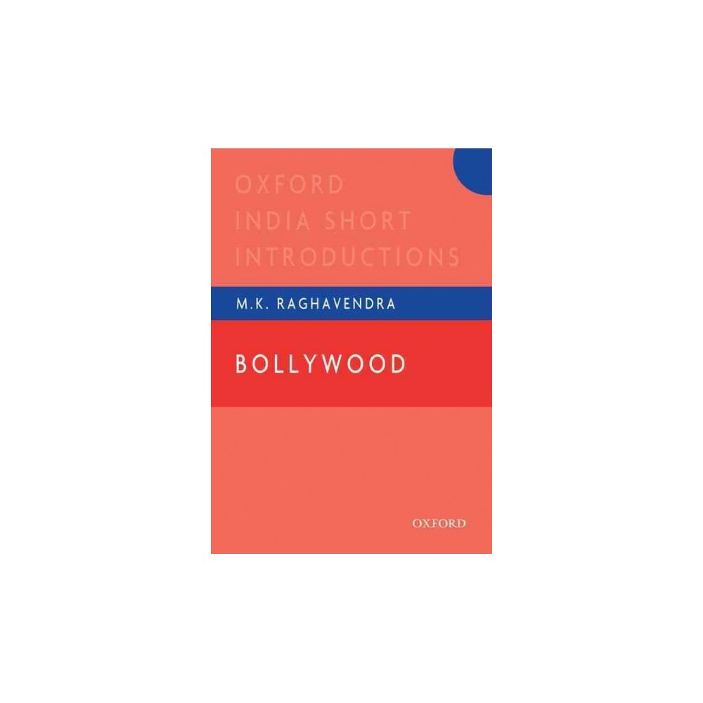 Bollywood : Oxford India Short Introductions (Hardcover) (M. K Raghavendra)