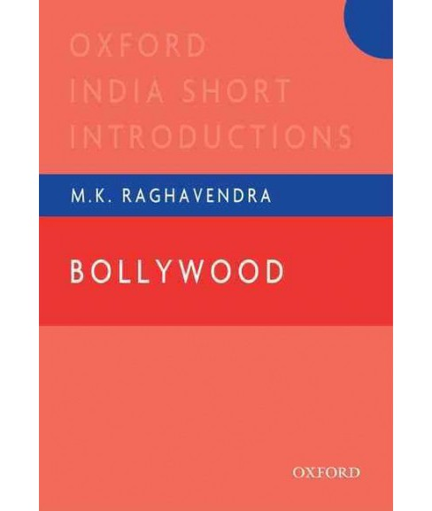 Bollywood : Oxford India Short Introductions (Hardcover) (M. K Raghavendra) - image 1 of 1