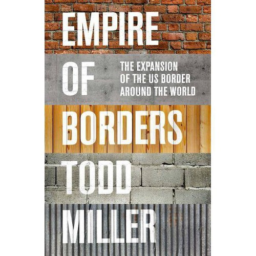 Empire of Borders - by Todd Miller (Hardcover)
