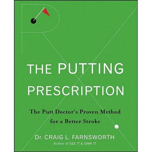 Putting Prescription - by  Craig L Farnsworth & Babak Azizzadeh (Hardcover) - image 1 of 1
