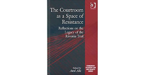 Courtroom As a Space of Resistance : Reflections on the Legacy of the Rivonia Trial (Hardcover) - image 1 of 1