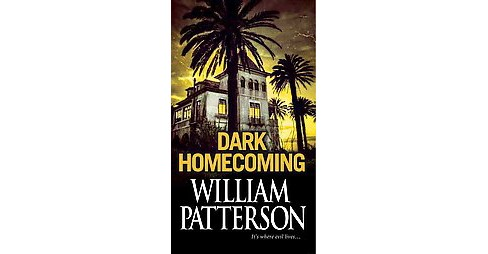 Dark Homecoming (Paperback) (William Patterson) - image 1 of 1