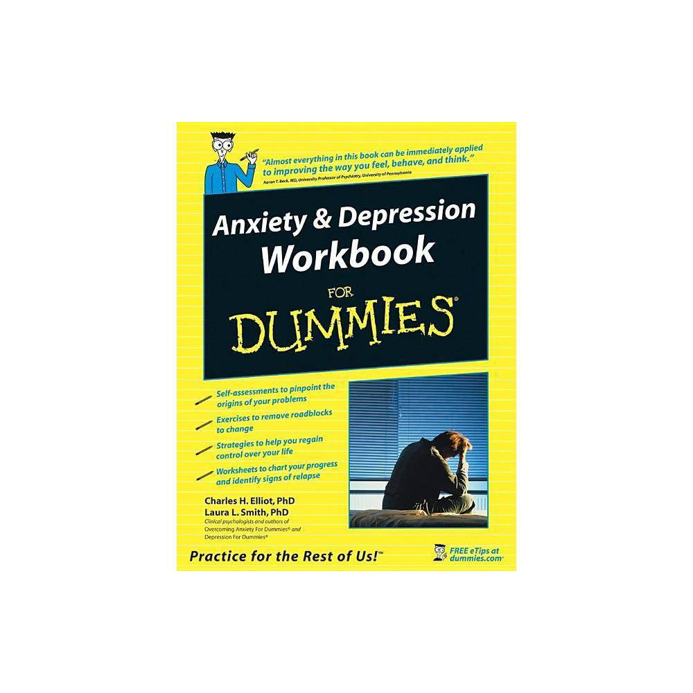 Anxiety And Depression Workbook For Dummies For Dummies By Charles H Elliott Laura L Smith Aaron T Beck Paperback