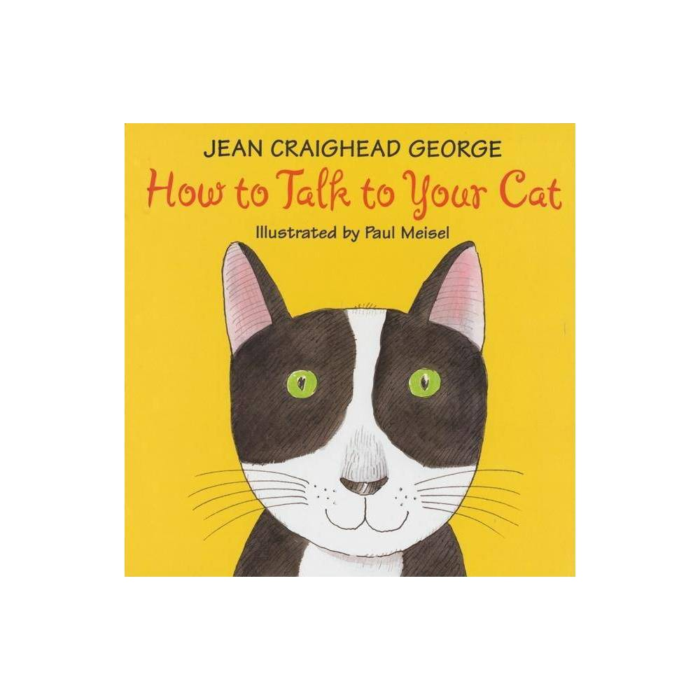 How To Talk To Your Cat By Jean Craighead George Paperback