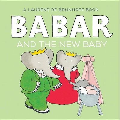 Babar and the New Baby - by Laurent de Brunhoff (Board_book)