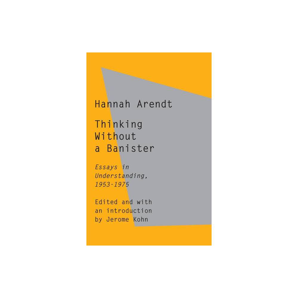 Thinking Without A Banister By Hannah Arendt Paperback