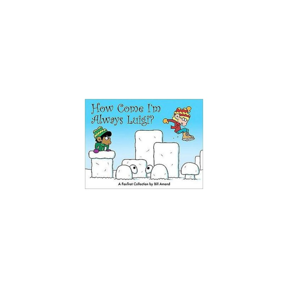 How Come I'm Always Luigi? : A FoxTrot Collection (Paperback) (Bill Amend)