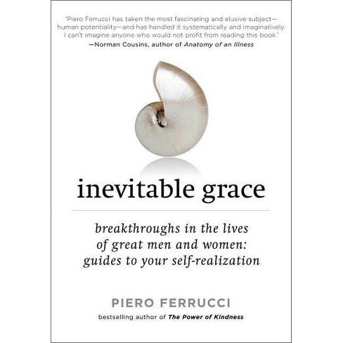 Inevitable Grace - by  Piero Ferrucci (Paperback) - image 1 of 1