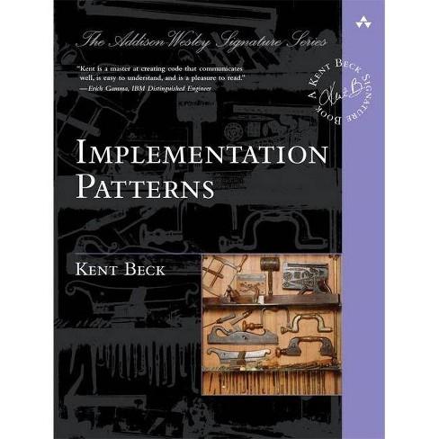 Implementation Patterns - (Addison-Wesley Signature) by  Kent Beck (Paperback) - image 1 of 1