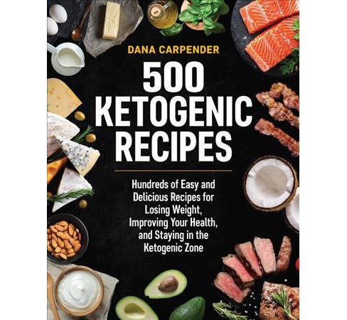 500 Ketogenic Recipes : Hundreds of Easy and Delicious Recipes for Losing Weight, Improving Your Health, - image 1 of 1