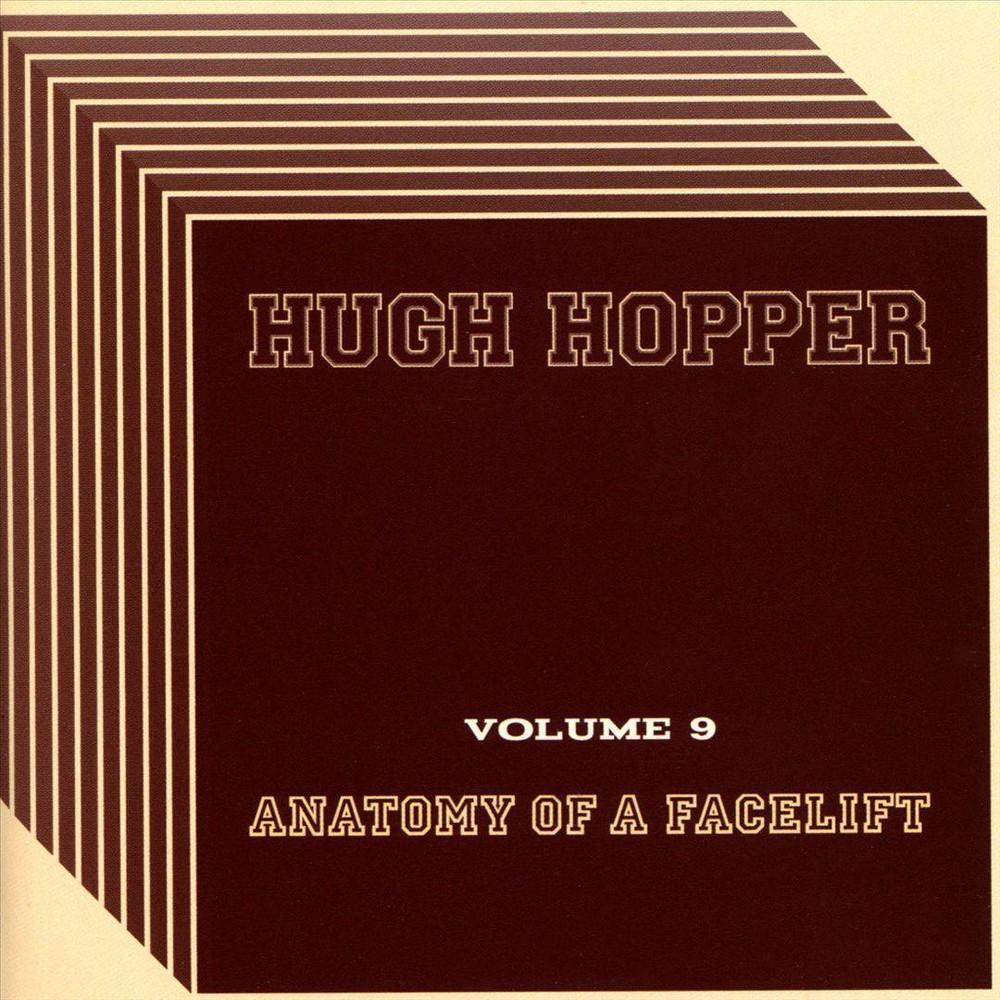 Hugh Hopper - Volume Nine:Anatomy Of A Facelift (CD)