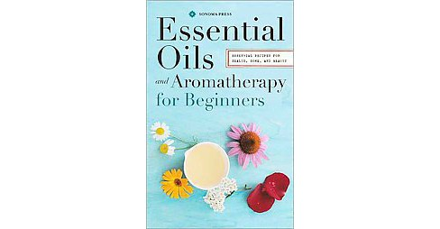Essential Oils and Aromatherapy : An Introductory Guide, More Than 300 Recipes for Health, Home and - image 1 of 1