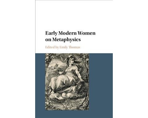 Early Modern Women on Metaphysics -  (Hardcover) - image 1 of 1