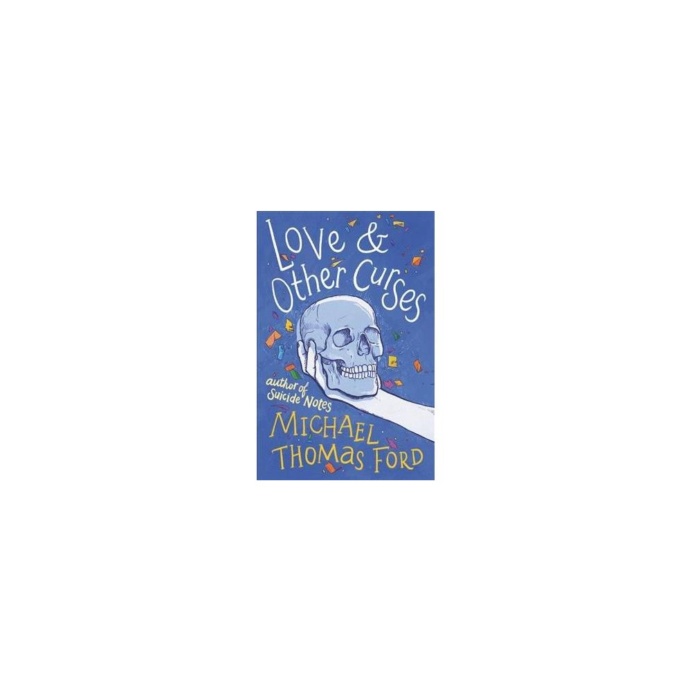 Love & Other Curses - by Michael Thomas Ford (Hardcover)