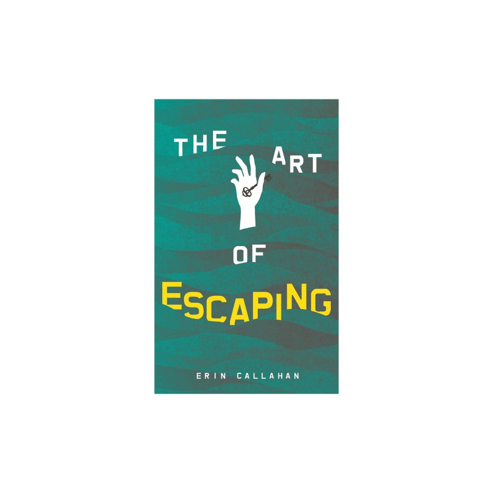 Art of Escaping - by Erin Callahan (Paperback)