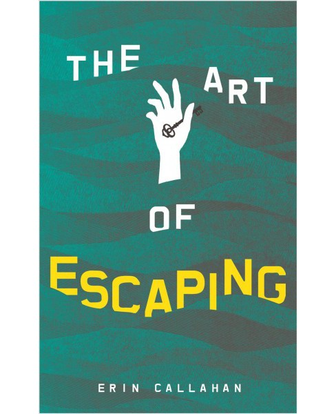 Art of Escaping -  by Erin Callahan (Paperback) - image 1 of 1