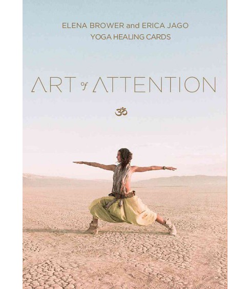 Art of Attention : Yoga Healing Cards (Paperback) (Elena Brower & Erica Jago) - image 1 of 1