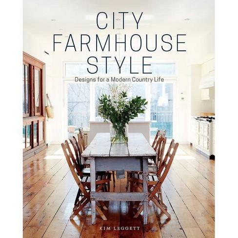 City Farmhouse Style - by  Kim Leggett (Hardcover) - image 1 of 1