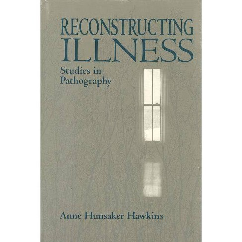 Reconstructing Illness - 2 Edition by  Anne Hunsaker Hawkins (Paperback) - image 1 of 1