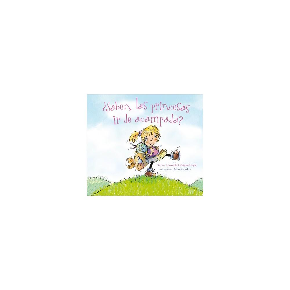 Â¿Saben las princesas ir de acampada? / Do Princesses make Happy Campers? - (Hardcover)