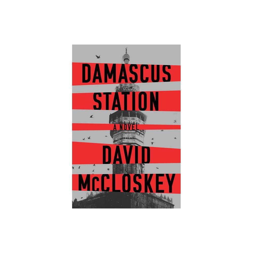 Damascus Station By David Mccloskey Hardcover