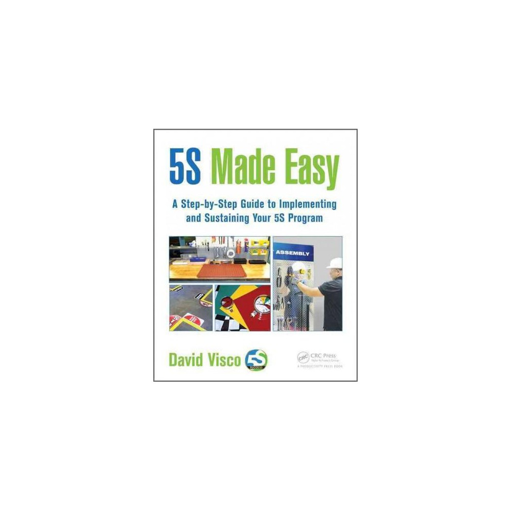 5S Made Easy : A Step-by-Step Guide to Implementing and Sustaining Your 5S Program (Paperback) (David
