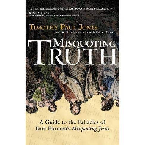 Misquoting Truth - by  Timothy Paul Jones (Paperback) - image 1 of 1