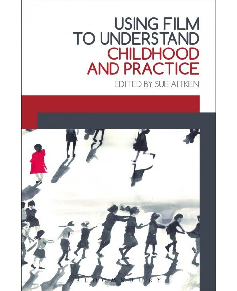 Using Film to Understand Childhood and Practice -  (Hardcover) - image 1 of 1
