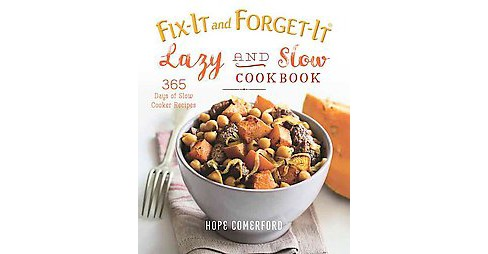 Fix-it and Forget-it Lazy and Slow Cookbook : 365 Days of Slow Cooker Recipes (Paperback) (Hope - image 1 of 1
