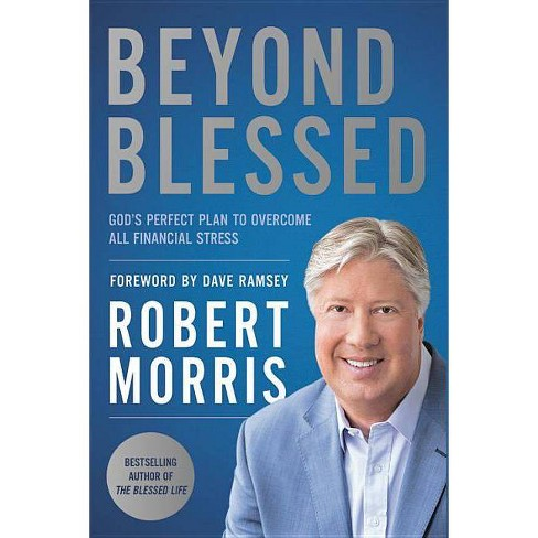 Beyond Blessed - by  Robert Morris (Hardcover) - image 1 of 1