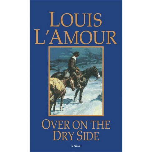 Over on the Dry Side - (Talon and Chantry) by  Louis L'Amour (Paperback) - image 1 of 1