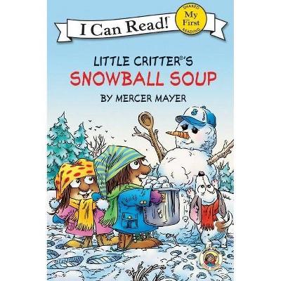 Little Critter Snowball Soup by Mercer Mayer (Paperback)