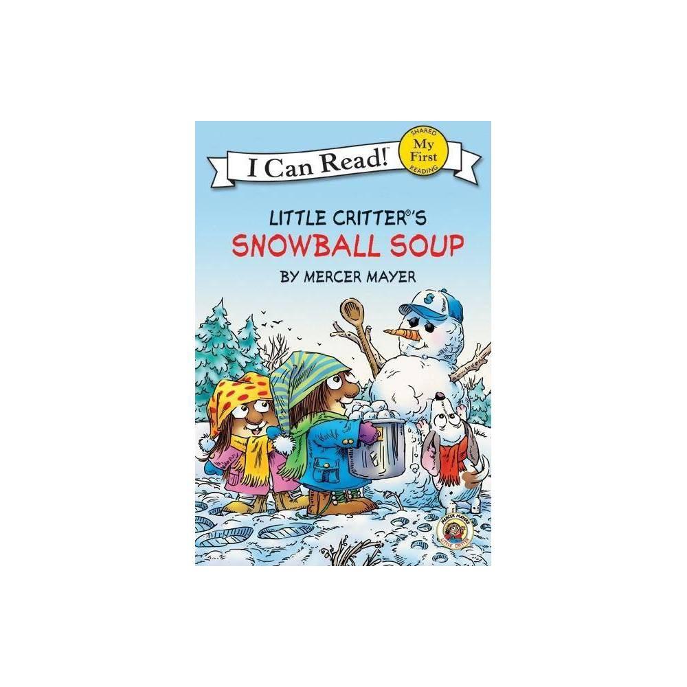 Little Critter Snowball Soup By Mercer Mayer Paperback