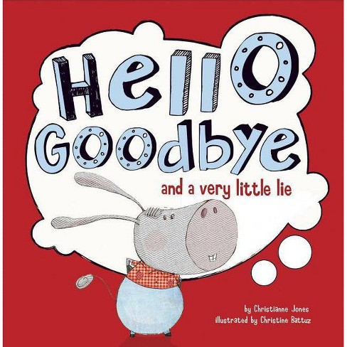 Hello, Goodbye, and a Very Little Lie - (Little Boost) by  Christianne C Jones (Hardcover) - image 1 of 1