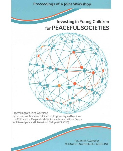 Investing in Young Children for Peaceful Societies : Proceedings of a Joint Workshop (Paperback) - image 1 of 1