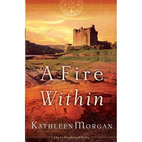 A Fire Within - (These Highland Hills) by  Kathleen Morgan (Paperback) - image 1 of 1