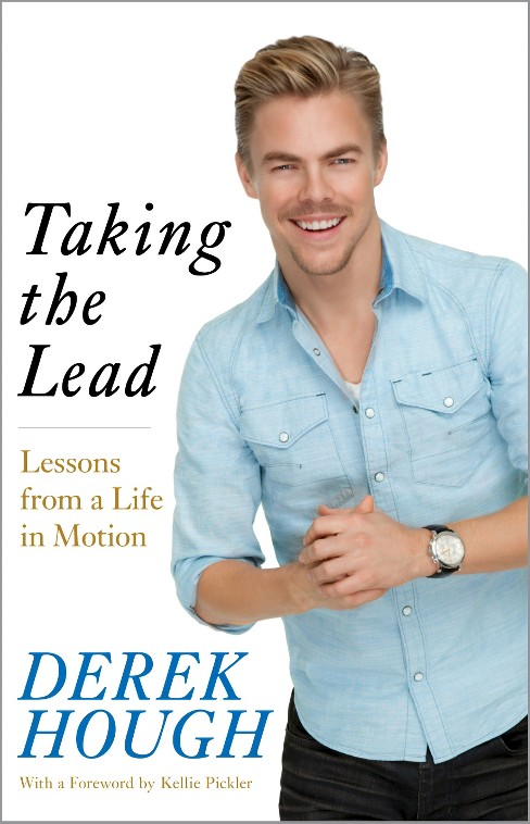 Taking the Lead : Lessons from a Life in Motion (Hardcover) (Derek Hough) - image 1 of 1