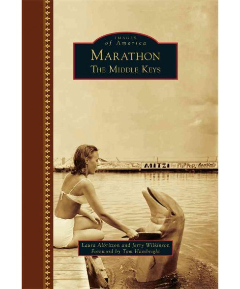 Marathon : The Middle Keys (Hardcover) (Laura Albritton & Jerry Wilkinson) - image 1 of 1