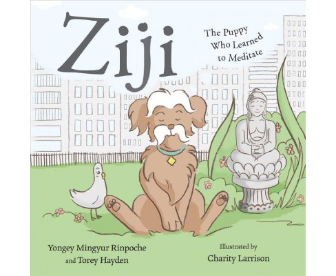 Ziji : The Puppy Who Learned to Meditate -  by Yongey Mingyur Rinpoche & Torey Hayden (Hardcover) - image 1 of 1