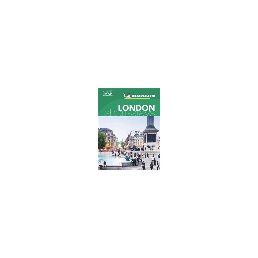 Michelin Green Guide Short Stays London - Pap/Map (Paperback)