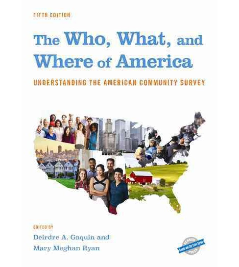 Who, What, and Where of America : Understanding the American Community Survey (Hardcover) - image 1 of 1